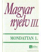 Magyar nyelv III. - Mondattan 1.