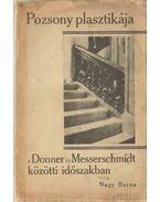 Pozsony plasztikája a Donner és Messerschmidt közötti időszakban (dedikált)