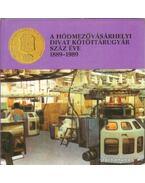A Hódmezővásárhelyi divat kötöttárugyár száz éve 1889-1989 (dedikált)
