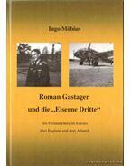 Roman Gastager und die ''Eiserne Dritte''