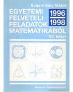 Egyetemi felvételi feladatok matematikából XII. kötet 1996-1998