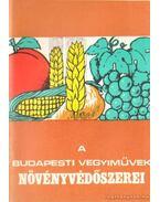 A Budapesti Vegyiművek növényvédőszerei