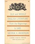 Old and middle english literature from the beginings to 1485 - Anderon, George K.