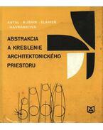 Abstrakcia a kreslenie architektonického priestoru