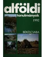 Alföldi tanulmányok 1992