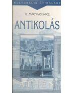 Antikolás - Athén (dedikált)