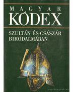 Szultán és császár birodalmában (Magyar kódex 3.)