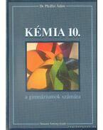 Kémia 10. a gimnáziumok számára