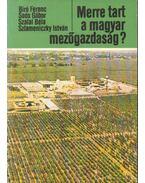 Merre tart a magyar mezőgazdaság?