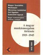 A magyar munkásmozgalom története 1919-1945
