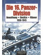 Die 16. Panzer-Division 1938-1945