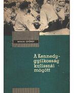 A Kennedy-gyilkosság kulisszái mögött