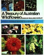 The treasury of Australian wildflowers - Hurley, F., Baglin, D., Mullins, B.