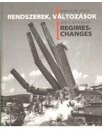 Rendszerek, változások - Regimes, changes