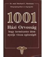 1001 házi orvosság, hogy természetes úton nyerje vissza egészségét
