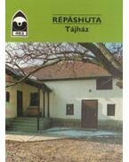 Répáshuta - Tájház