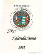 Békés megye siker kalendáriuma 1995.