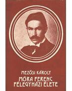 Móra Ferenc félegyházi élete