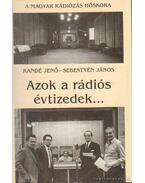 Azok a rádiós évtizedek... (dedikált)