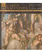 Michelangelo alla Cappella Sistiina