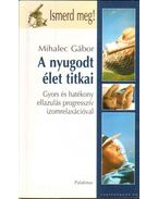 A nyugodt élet titkai - Mihalec Gábor