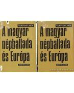 A magyar népballada és Európa I-II. kötet