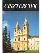 Ciszterciek - Legeza László, Szacsvay Péter, Hervay F. Levente