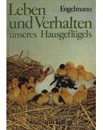 Leben und Verhalten unseres Hausgeflügels (Baromfik nevelése és tartása)