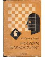Hogyan sakkozzunk?