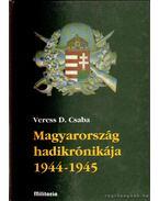 Magyarország hadikrónikája 1944-1945 I-II.