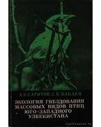 Délnyugat Üzbegisztán madarai fészkelésének ökológiája (Экология гнездования массовых &#