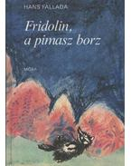 Fridolin, a pimasz borz