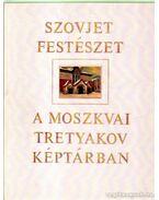 Szovjet festészet a moszkvai Tretyakov képtárban - Lebegyev, P. (szerk.)