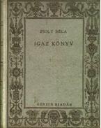 Igaz könyv - Zsolt Béla