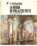 La Reggia di Palazzo Pitti - Bucci, Mario