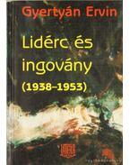 Lidérc és ingovány (1938-1953)