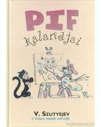 Pif kalandjai (2004.) - Pavlov Anna