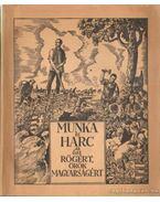Munka és harc az ősi rögért, örök magyarságért