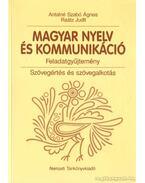 Magyar nyelv és kommunikáció - Feladatgyűjtemény