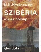 Szibéria ma és holnap - Nyekraszov