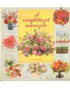 A virágkötészet művészete