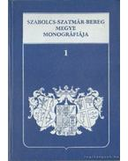 Szabolcs-Szatmár-Bereg Megye Monográfiája I.