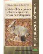 A házinyúl és a prémes állatok tenyésztése, tartása és feldolgozása