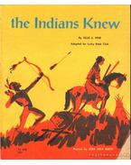 The Indians Knew