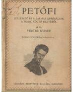 Petőfi jellemző és bizalmas apróságok a nagy költő életéből