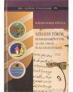Szegedi török számadáskönyvek az 1585-1588-as és az 1670-es évekből