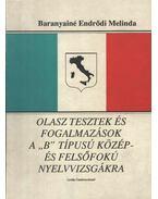 Olasz tesztek és fogalmazások a ''B'' típusú közép- és felsőfokú nyelvvizsgákra