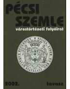 Pécsi Szemle 2002. V. évfolyam 1. szám Tavasz