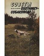 Tanácsok vadászkutya-tenyésztőknek (Советы охотнику-собаководу)