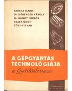 A gépgyártás technológiája